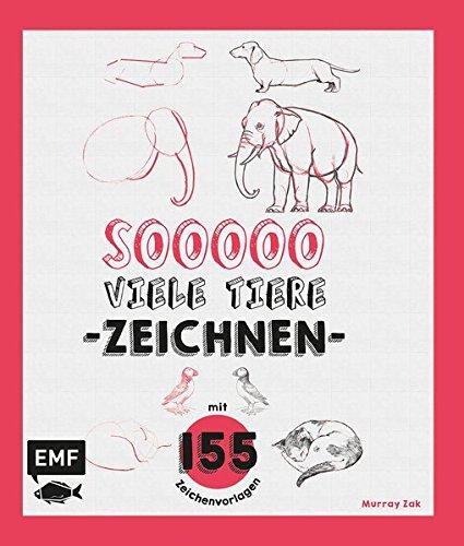 Sooooo viele Tiere zeichnen: Mit 155 Zeichenvorlagen