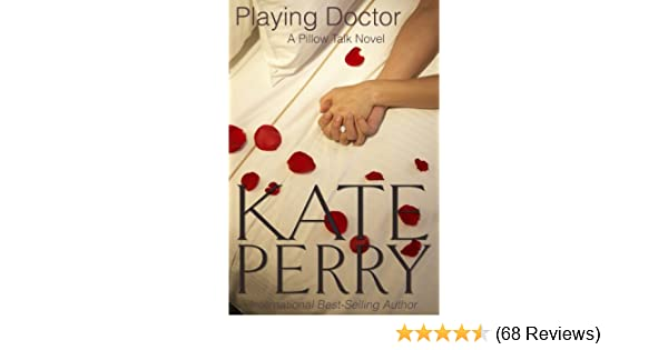 Playing doctor pillow talk novels book 3 kindle edition by playing doctor pillow talk novels book 3 kindle edition by kate perry literature fiction kindle ebooks amazon fandeluxe Gallery