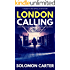 London Calling: London Calling Private Investigator Crime Thriller Series Book 2