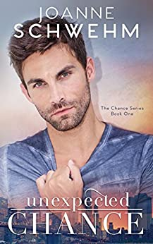 Unexpected Chance (Chance #1) (The Chance Series) by [Schwehm, Joanne]