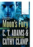 Moon's Fury, C. T. Adams and Cathy Clamp, 0765374390