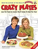Crazy plates: Low-fat food so good, you'll swear it's bad for you!