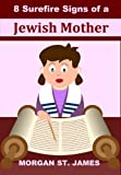 8 Surefire Signs of a Jewish Mother