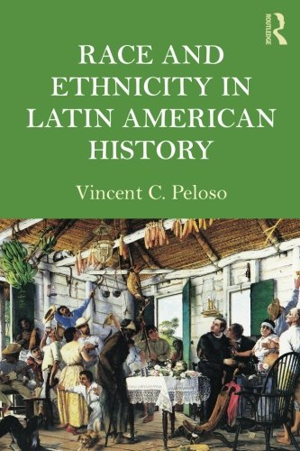 Race and Ethnicity in Latin American History