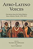 Afro-Latino Voices: Narratives from the Early