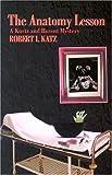 The Anatomy Lesson, Robert I. Katz, 1930008104
