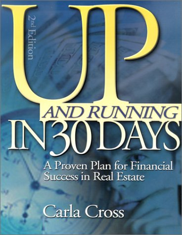 Up and Running in 30 Days: A Proven Plan for Financial Success in Real Estate