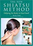 The New Shiatsu Method: Helping the Body to Heal Itself