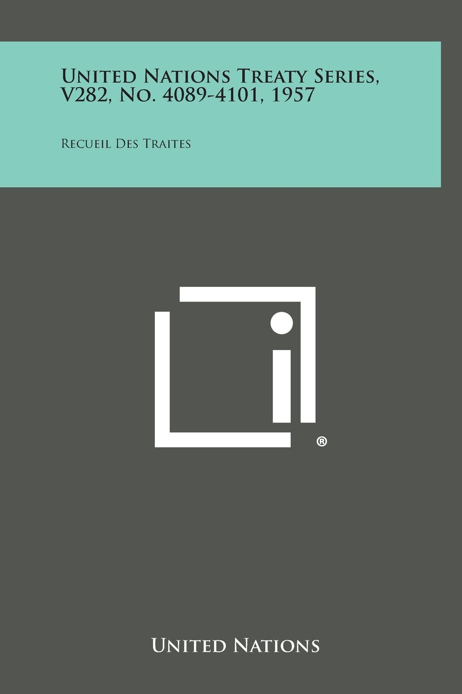 Download United Nations Treaty Series, V282, No. 4089-4101, 1957: Recueil Des Traites ebook