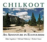 The Chilkoot Trail, Allan Ingelson and Michael Mahony, 1552380556