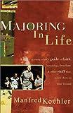 Majoring in Life, Manfred Koehler, 156955286X