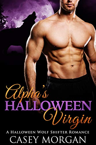Alpha's Halloween Virgin: A Halloween Wolf Shifter Romance (Alpha's Virgin Book 2) -