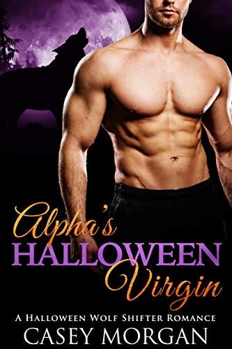 Alpha's Halloween Virgin: A Halloween Wolf Shifter Romance (Alpha's Virgin Book -