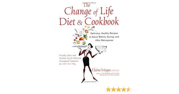 The Change Of Life Diet And Cookbook Elaine Magee Amazoncom Books