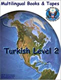 FSI Turkish Basic Course Level 2 : Multilingual Books Language Course, Swift, Lloyd B. and Agrali, Selman, 1582140464