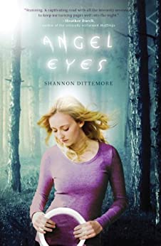 Angel Eyes (An Angel Eyes Novel) by [Dittemore, Shannon]