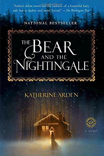 The Bear and the Nightingale: A Novel (Winternight - Stores Arden