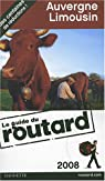 Guide du routard. Auvergne, Limousin. 2008 par Guide du Routard