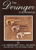 The Deringer in America, R. L. Wilson and L. D. Eberhart, 0917218574