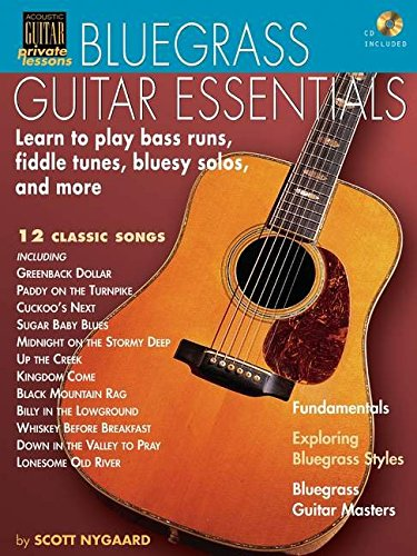 (Bluegrass Guitar Essentials - Learn to Play Bass Runs, Fiddle Tunes, Bluesy Solos, and More: Acoustic Guitar Private)