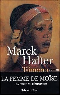 La Bible au féminin [2] : Tsippora : roman, Halter, Marek