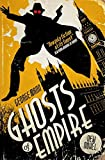 Ghosts of Empire: A Ghost Novel: 4 (The Ghost Series)