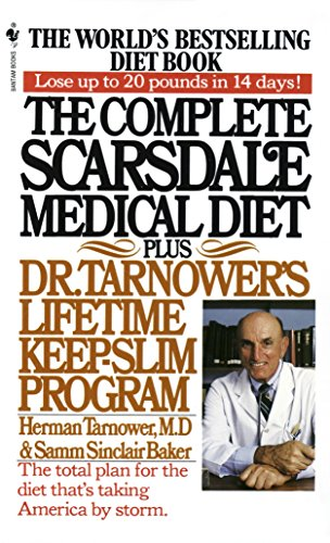 The Complete Scarsdale Medical Diet: Plus Dr. Tarnower's Lifetime Keep-Slim Program (The Cabbage Soup Diet 7 Day Plan)