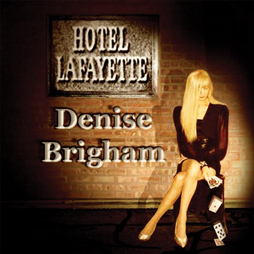 Hotel lafayette by denise brigham on amazon music for Lafayette cds 30