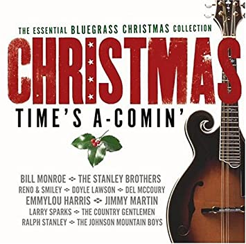the essential bluegrass christmas collection christmas times a comin - Bluegrass Christmas Songs