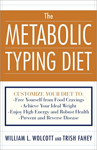 The Metabolic Typing Diet: Customize Your Diet To:  Free Yourself from Food Cravings:  Achieve Your Ideal Weight;  Enjoy High Energy and Robust Health;  Prevent and Reverse - Type Metabolic