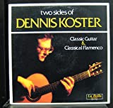 Two Side of Dennis Koster Vinyl Lp Classic Guitar & Classical Flamenco 1981 La Bella Records C-10413, Stereo