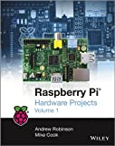 Raspberry Pi Hardware Projects Vol 1