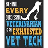 Behind Every Successful Veterinarian Is An Exhausted Vet Tech: Veterinary Technician Week Composition Notebook Back to School 7.5 x 9.25 Inches 100 Wide Ruled Pages Journal Diary