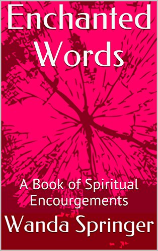 Enchanted Words: A Book of Spiritual Encourgements