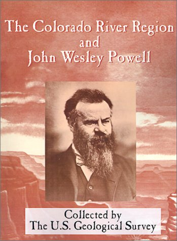 The Colorado River Region and John Wesley Powell (Geological Survey Professional Paper 669) by University Press of the Pacific