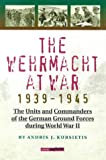 The Wehrmacht at War, 1939-1945, Andris J. Kursietis, 9075323387