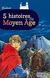 5 histoires de Moyen Age