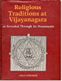 Religious Traditions at Vijayanatgara : As Revealed Through Its Monuments, Verghese, Anila, 8173040869