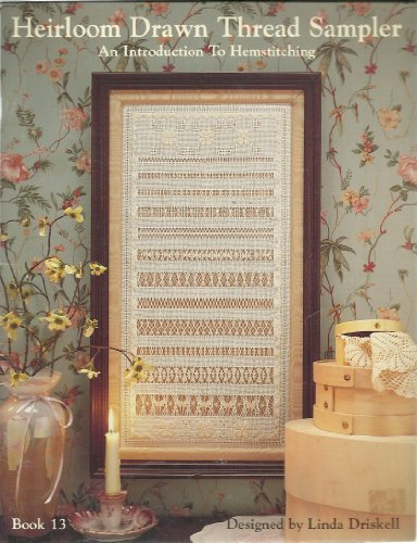 Heirloom Drawn Thread Sampler (An Introduction To Hemstitching, Book 13) ()
