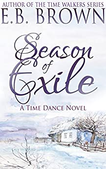Season of Exile (Time Dance Book 2) by [Brown, E.B.]