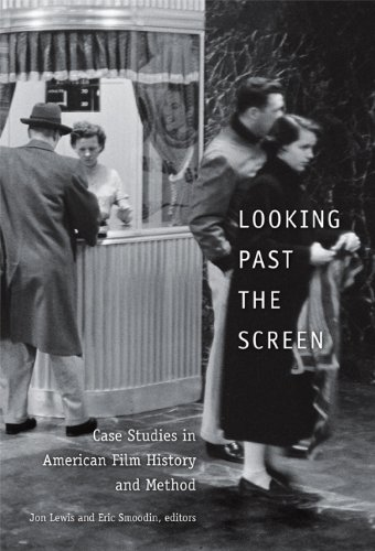 Looking Past the Screen: Case Studies in American Film History and Method