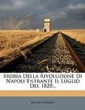 Storia Della Rivoluzione Di Napoli Entrante il Luglio Del 1820, Biagio Gamboa, 1278385231