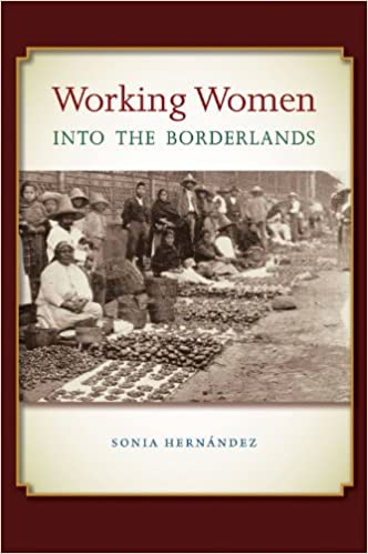 Working Women into the Borderlands (Connecting the Greater West Series)