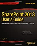 SharePoint 2013 User's Guide, Anthony Smith, 1430248335