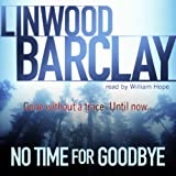 Front cover for the book No Time for Goodbye by Linwood Barclay