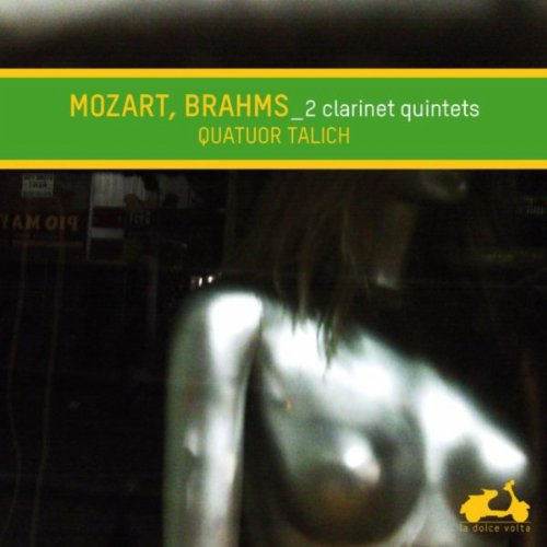 Mozart & Brahms: Quintets for Clarinet and - Clarinet String Quartets