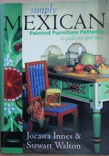 Simply Mexican - Painted Furniture (Painted furniture patterns) (Spanish Edition)