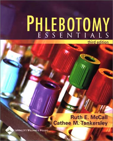 Phlebotomy Essentials by Ruth E. McCall BS MT(ASCP), Cathee M. Tankersley MT(ASCP)