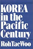 Korea in the Pacific Century, Roh Tae Woo, 0819188514