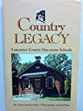 img - for Country Legacy: Lancaster County One-Room Schools book / textbook / text book